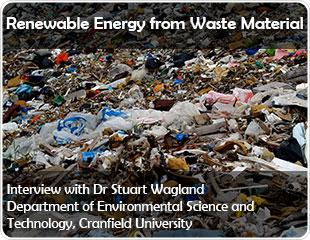 Renewable Energy from Waste Material: An Interview with Dr. Stuart Wagland